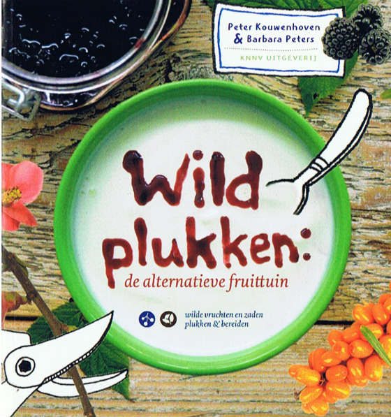 Wildplukken, de Alternatieve Fruittuin – een review